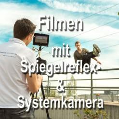 Filmen-Spiegelreflex-Systemkamera-Vorschau-Fotoworkshop-Stuttgart
