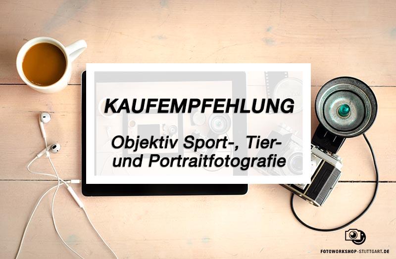 Kaufmpfehlung_Objektiv_Sport