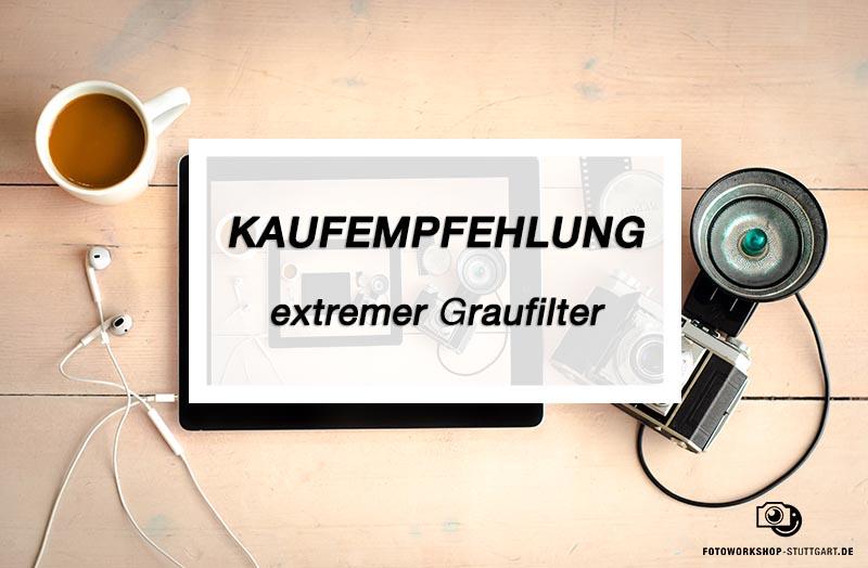 Kaufmpfehlung_extremer Graufilter_Fotoworkshop_Stuttgart